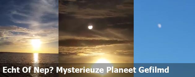 Echt Of Nep? Mysterieuze Planeet Gefilmd