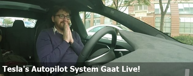 Tesla's Autopilot System Gaat Live!