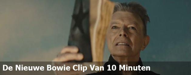 De Nieuwe Bowie Clip Van 10 Minuten