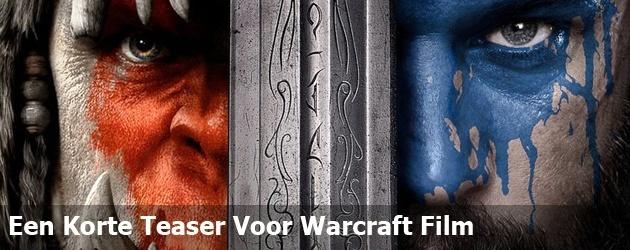 Een Korte Teaser Voor Warcraft Film