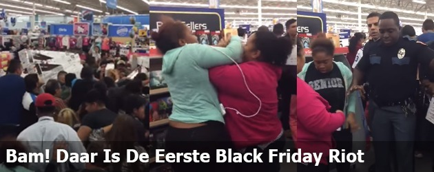 Bam! Daar Is De Eerste Black Friday Riot