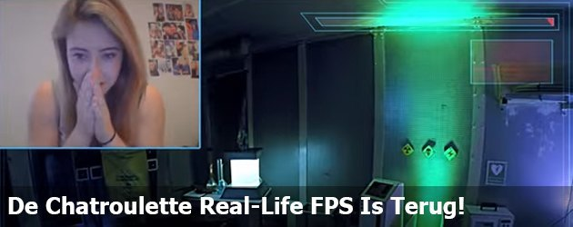 De Chatroulette Real-Life FPS Is Terug!