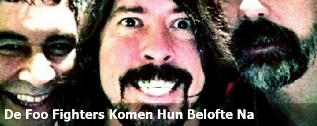 De Foo Fighters Komen Hun Belofte Na