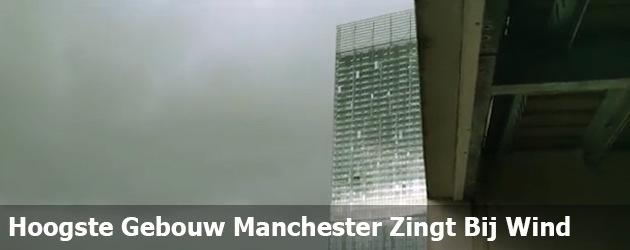 Hoogste Gebouw Manchester Zingt Bij Wind