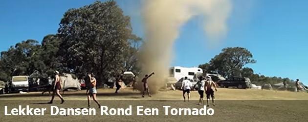 Lekker Dansen Rond Een Tornado