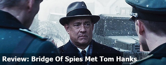 Review Bridge Of Spies Met Tom Hanks