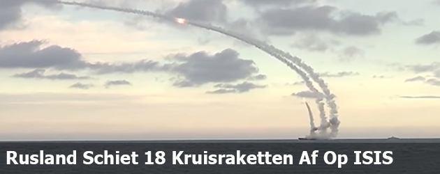Rusland Schiet 18 Kruisraketten Af Op ISIS