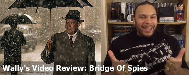 Wally's Video Review: Bridge Of Spies