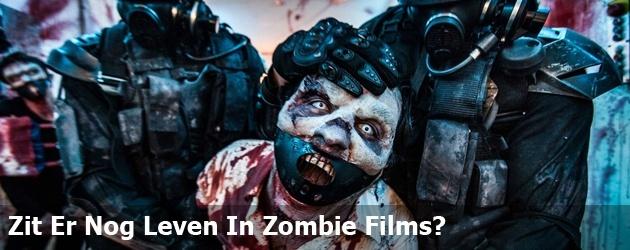 Zit Er Nog Leven In Zombie Films?