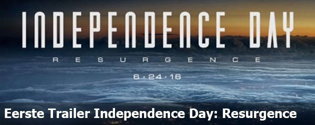 Eerste Trailer: Independence Day: Resurgence