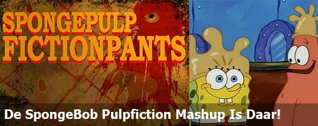 De SpongeBob Pulpfiction Mashup Is Daar!