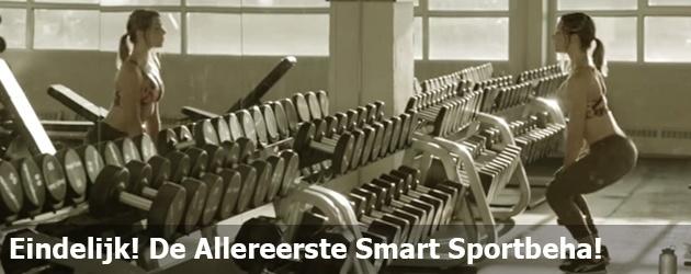 Eindelijk! De Allereerste Smart Sportbeha!