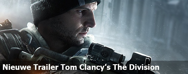 Nieuwe Trailer Tom Clancy's The Division