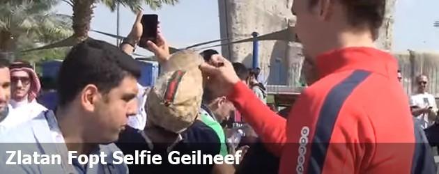 Zlatan Fopt Selfie Geilneef