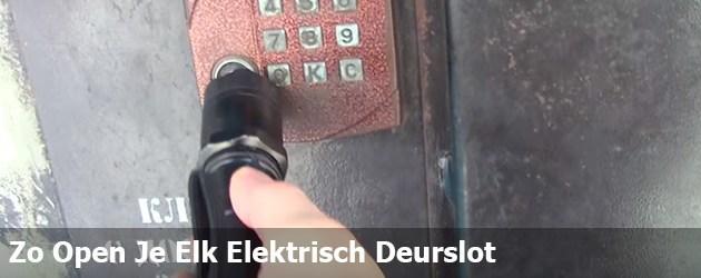 Zo Open Je Elk Elektrisch Deurslot