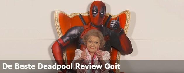 De Beste Deadpool Review Ooit Is Van Betty White