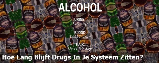 Hoe Lang Blijft Drugs In Je Systeem Zitten?