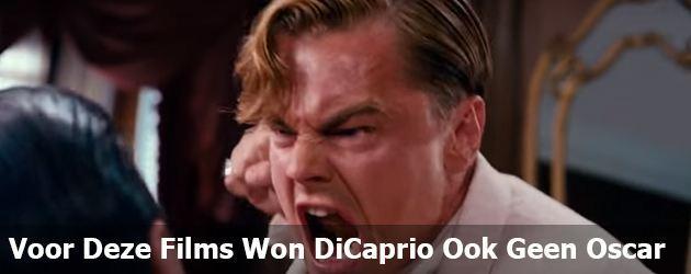 Voor Al Deze Films Heeft Leonardo DiCaprio Nooit Een Oscar Gewonnen