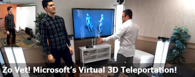 Microsoft's Virtual 3D Teleportation!