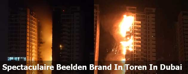 Spectaculaire Beelden Brand In Toren In Dubai