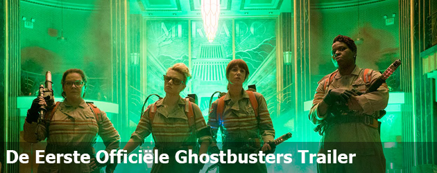 De Eerste Officiële Ghostbusters Trailer