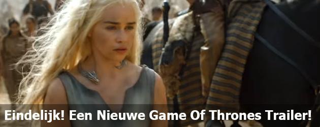 Eindelijk een nieuwe trailer van Game Of Thrones