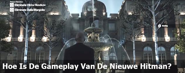 Hoe Is De Gameplay Van De Nieuwe Hitman?