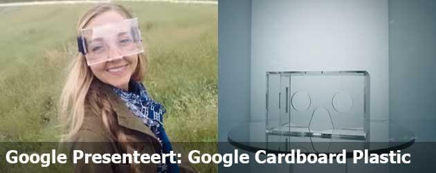 Google Presenteert: Google Cardboard Plastic