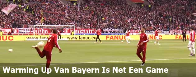 Warming Up Van Bayern Is Net Een Game
