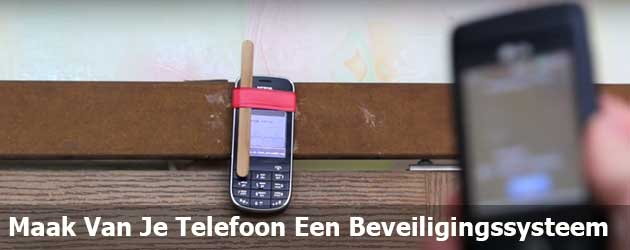 Zo Maak Je Van Je Oude Telefoon Een Beveiligingssysteem