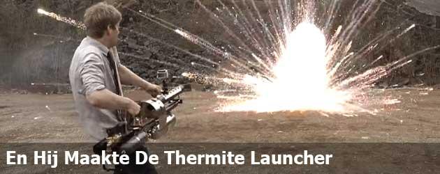 En Hij Maakte De Thermite Launcher