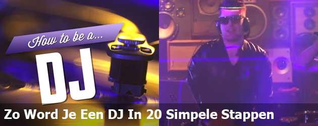 Zo Word Je Een DJ In 20 Simpele Stappen