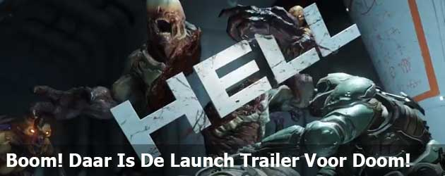 Boom! Daar Is De Launch Trailer Voor Doom!