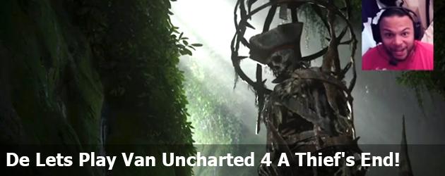 En Daar Is De Lets Play Van Uncharted 4 A Thief's End!