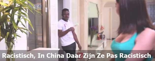 Racistisch? In China Daar Zijn Ze Pas Racistisch!