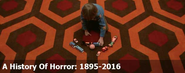 A History Of Horror 1895-2016