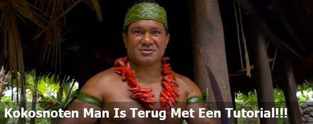 De Kokosnoten Man Is Terug Met Een Nieuwe Tutorial!!!