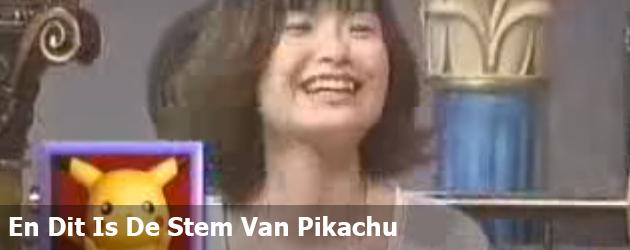 En Dit Is De Stem Van Pikachu