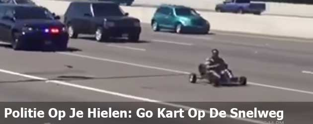 Politie Op Je Hielen: Go Kart Op De Snelweg