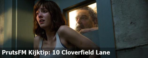 PrutsFM Kijktip: 10 Cloverfield Lane