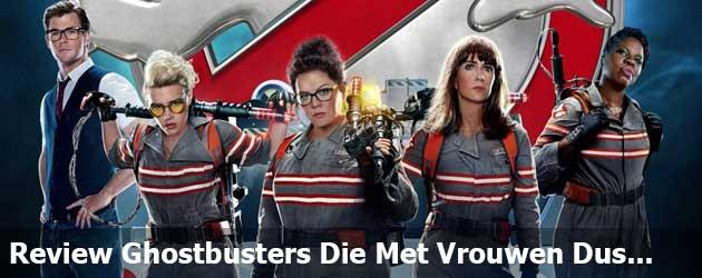 Review Ghostbusters Die Met vrouwen Dus...