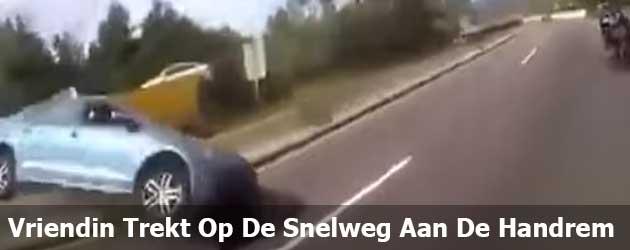 Wow! Boze Vriendin Trekt Met 100 KM per Uur Aan De Handrem