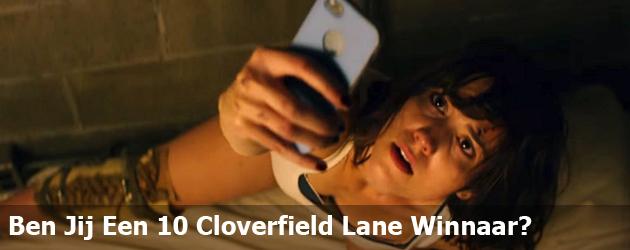 Ben Jij Een 10 Cloverfield Lane Winnaar?