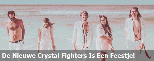 De Nieuwe Crystal Fighters Is Een Feestje Voor Je Oren