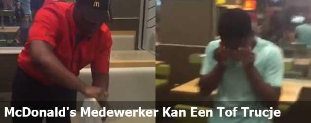McDonald's Medewerker Kan Een Tof  Trucje