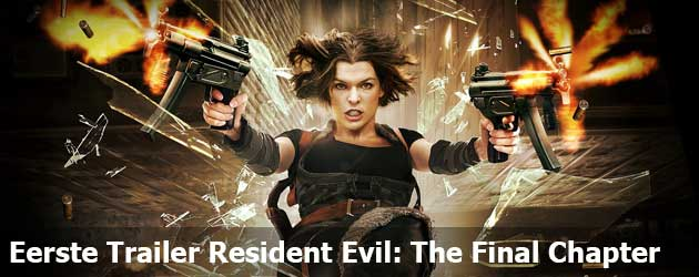 Eerste Officiële Trailer Resident Evil: The Final Chapter