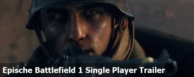 Epische Battlefield 1 Single Player Trailer