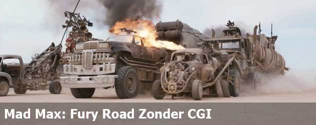 Mad Max: Fury Road Zonder CGI