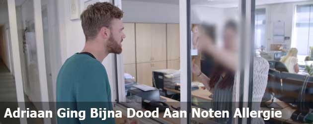 Adriaan Ging Bijna Dood Aan Een  Noten allergie, maar dat kan Maza Weinig Schelen.