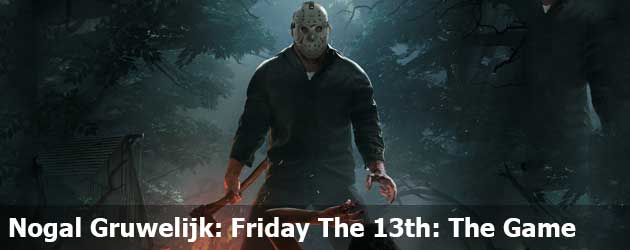 Nogal Gruwelijk: Friday The 13th: The Game